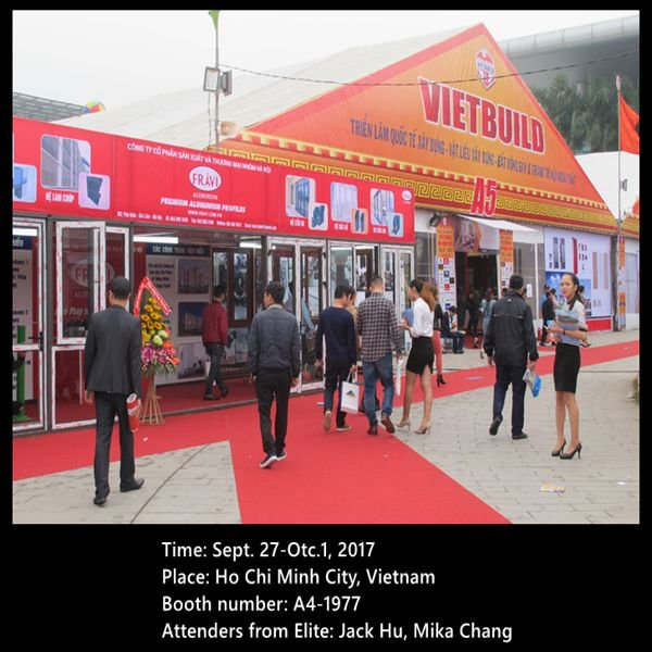 Anhui Elite Will Attend VIETBUILD 2017 Exhibition in Vietnam, Warmly Welcome Your Visit